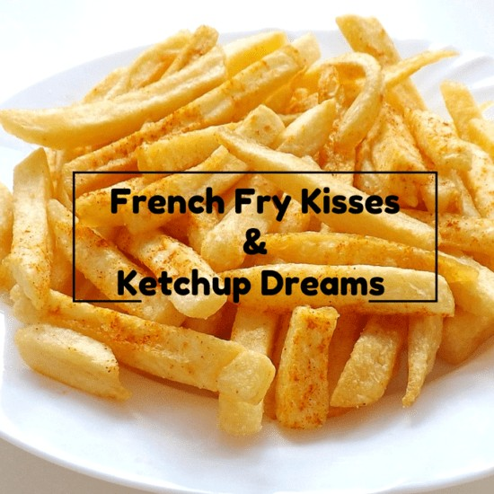 french fry kisses and ketchup dreams for a new year, new year, new you, french fries, kids, gifts, listen, spend time, be a parent, reach out, snuggle, enjoy, relax, remember, childhood, parenting, patience, people, life, spirited, lavishly live life out loud, happy new year, new year new you