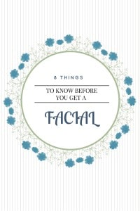 8 Things To Know Before You Get A Facial
