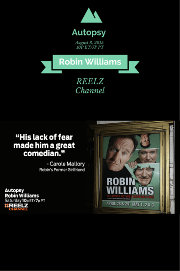 Robin Williams, REELZ Channel, Television, Comedian, Genius, entertainment, star, closure, dana vento, lifestyle expert,ad, Robin Williams Special Airs on Reelz. REELZ Premieres The Autopsy of Robin Williams,REELZ Premieres Autopsy: Robin Williams