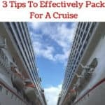 3 Tips To Effectively Pack For A Cruise