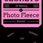 7 Tip For Making A Fleece Photo Blanket