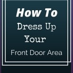 How To Dress Up Your Front Door Area