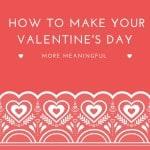 valentine's day, v day, valentine's day, dating, food, language, massage, hotels, family time, enjoyment, romantic, spend time, less money, lavish fun, splurge, dana vento, flowers, cookies, hotels, travel, travel blogging, ad