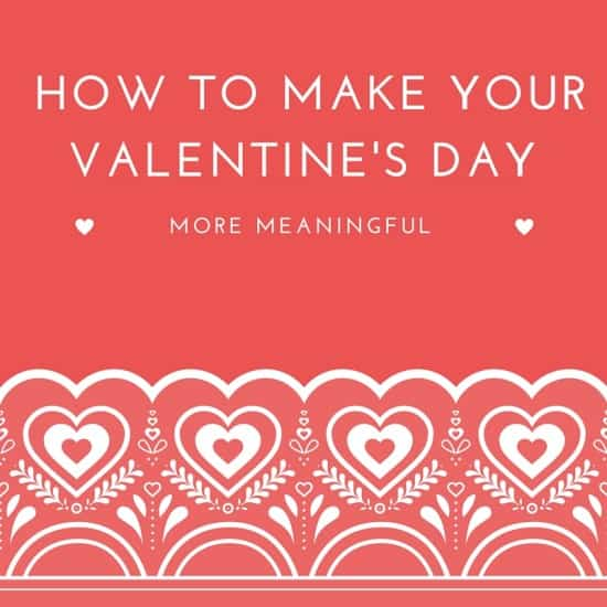 valentine's day, v day, valentine's day, dating, food, language, massage, hotels, family time, enjoyment, romantic, spend time, less money, lavish fun, splurge, dana vento, flowers, cookies, hotels, travel, travel blogging, How to Make Your Valentine's Day More Meaningful
