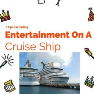 3 Tips To Find Entertainment On Cruise Ships