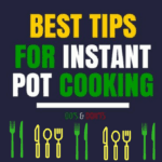 Best Tips Of Cooking With An Instant Pot