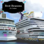 Best Reasons To Cruise