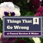 4 things that go wrong at funerals, wakes, death, flowers, last ride, funeral home, funeral directors, notes, relatives, loved ones, spouses, kids, family, gather knowledge, strength, prayers, kids, families, mourning, avoid chaos, learn, educate, consumerism