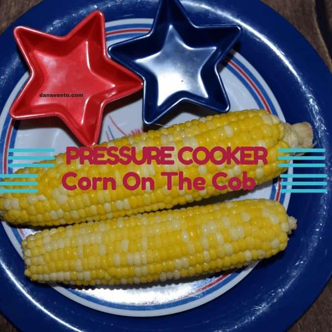 Pressure Fabulously Fresh Pressure Cooker Corn On the Cob