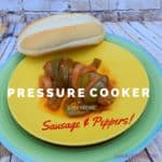 pressure cooker sausage and peppers, sausage, recipe, recipes, how to, create, food, foodies, onions, buns, pressure cooker, electric pressure cooker, under 20 minutes, sweet sausage, hot sausage, mild sausage