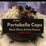 portabella cap stuffed mushrooms, Stuffed Portabella Cap With Black Olives and Feta Cheese, feta, panko, pepper, salt, easy, vegetarian, lemon rind, rice, whole grain basamati rice, mushrooms, gills, stems, cooking, baking, food, recipe, recipes, dana vento, food blogger, ad