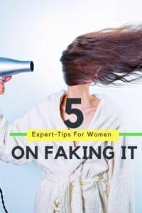 5 Expert Tips For Women On Faking It