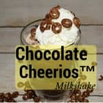 chocolate cheerios, milkshake, chocolate cheerios milkshake recipe, recipes, food, foodies, food cheerios, summer, cool, fast, simple, summer recipe, summer beverage, ice, milk, chocolate syrup, chocolate chips, dana cooks