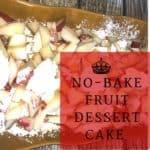 Easy No Bake Fruit Dessert Cake