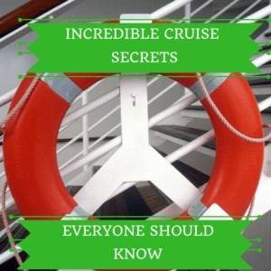 Incredible Cruise Secrets Everyone Should Know