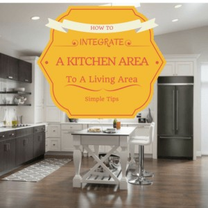 Tips For Integrating Kitchen Areas To Living Areas