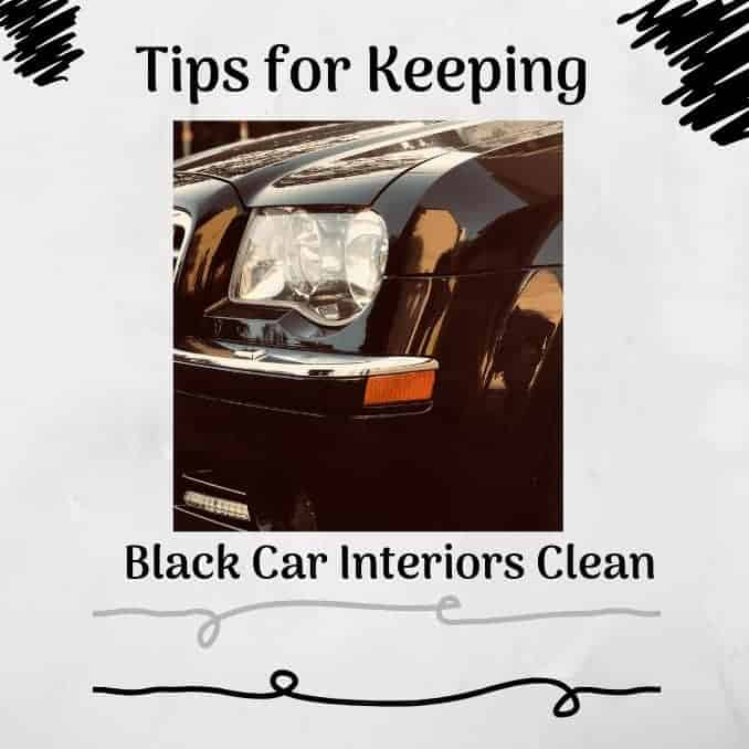 Tips For Keeping Black Car Interiors Clean