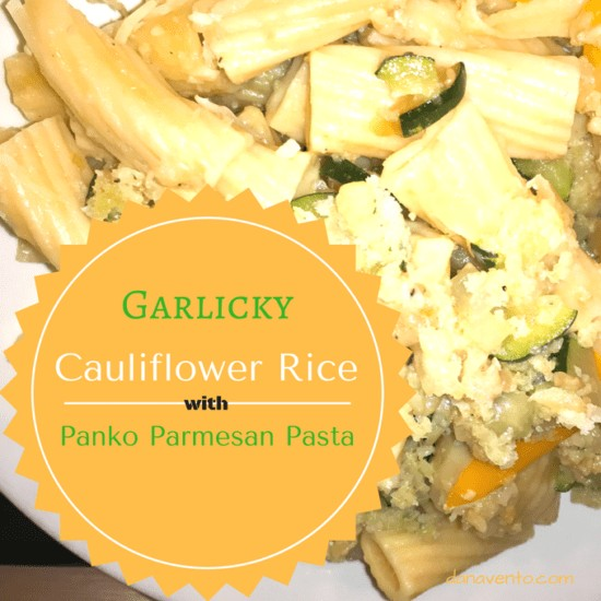 Garlicky Cauliflower Rice With Panko Parmesan Pasta, garlic, onions, recipe, recipes, food, pasta, veggies, meatless, cauliflower, cauliflower rice, vegetables, fast, easy, pan sauteed, sweat, cook, homemade, noodles, meals, fast meals, recipe on dana vento, dana vento food writer, panko, parmesan