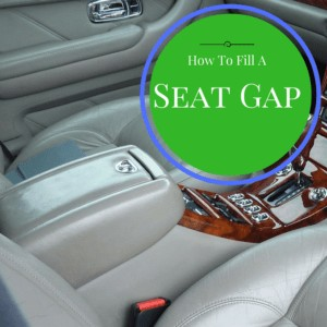 How To Fill The Seat Gap In A Car