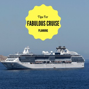 Tips For Planning A Fabulous Cruise