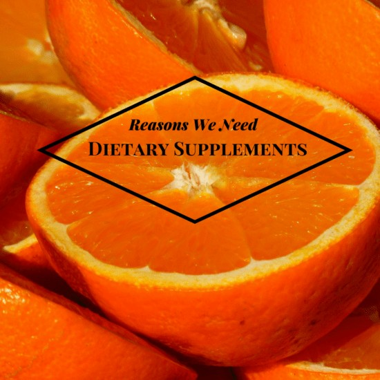 reasons we need to take dietary supplements, dietary supplements, vitamin D, vitamin C, minerals, nutrients, vitamins, multivitamins, healthy, not perfect, diet, CRNUSA