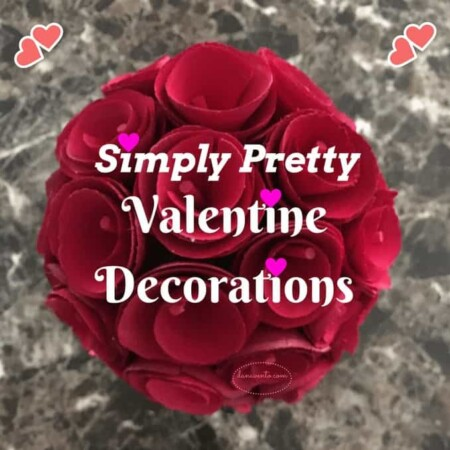 simply pretty Valentine Decorations, decor, decorations, Valentine's Day, How To, DIY, simple, easy, fun, fast, love, loving, caring, special, partner, kids, love, loving holiday, romantic, snuggling, blanket, covers, pillow, flowers, blocks, diy dana