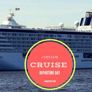 6 Preparation Tips For Cruise Departure Day
