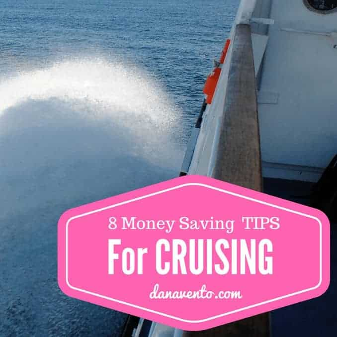 8 money saving tips for cruising, ports of call, excursions, all inclusive, what's included, ports, travel to cruise, hotel, lodging, excursion costs, when to book, travel, cruise article, cruising, how to cruise, save money, cruising and money, tips, tricks, how to save money, vacation, large groups, families, services included, tips, tipping, paying off ahead of time, cruise ships, cruise liners, high seas, fun, traveling, travel writer, traveler, travel blog, dana, ships, entertainment