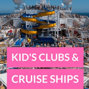 Kids Clubs and Cruise Ships