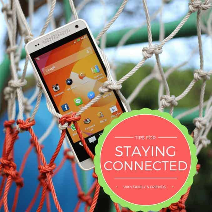 Stay connected with family and friends