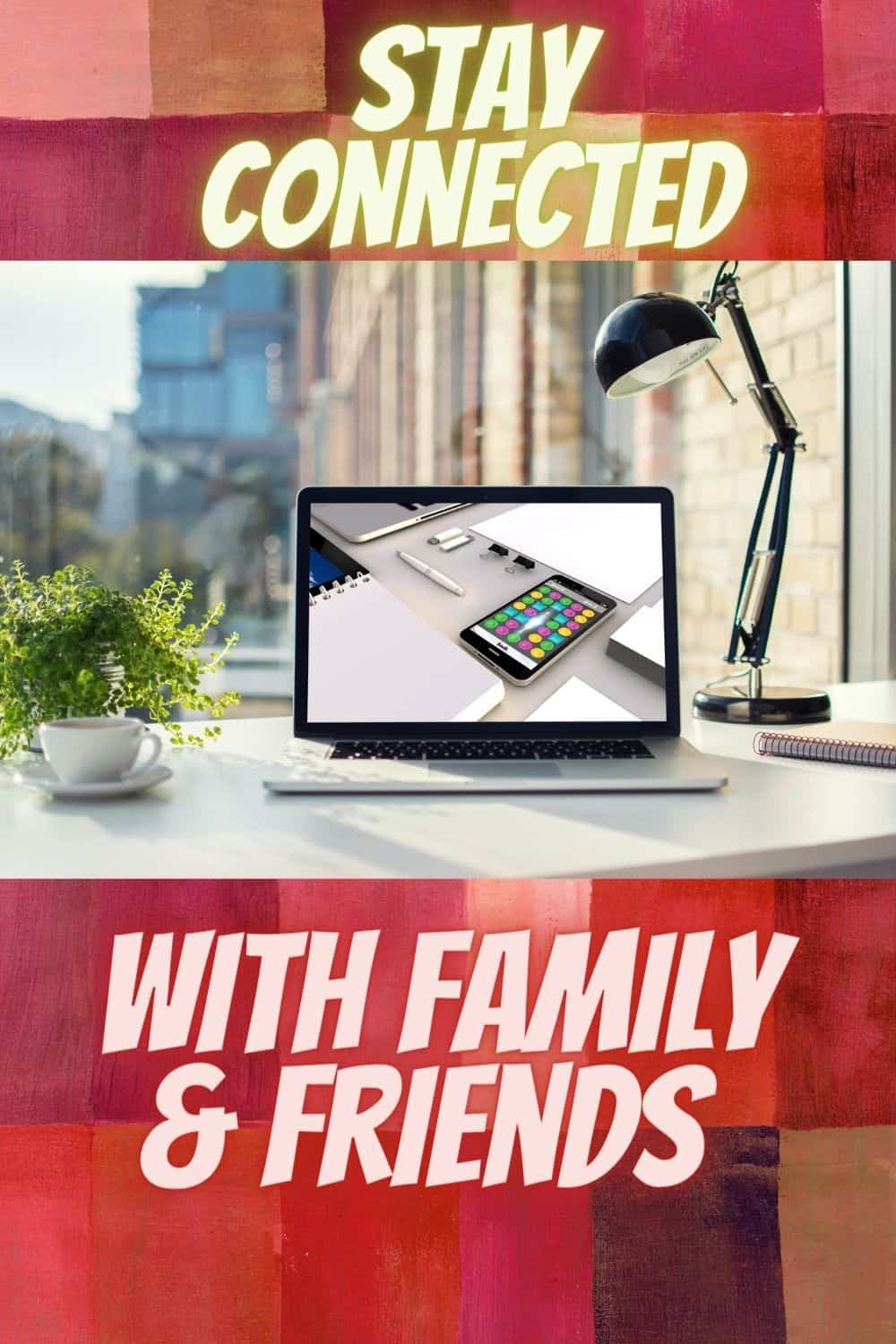 staying connected with family and friends via laptop