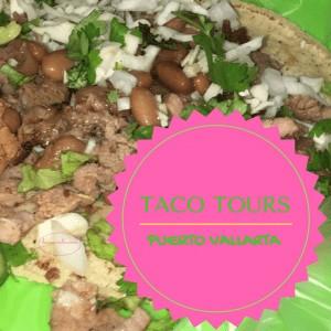 Best Taco Tour In Puerto Vallarta