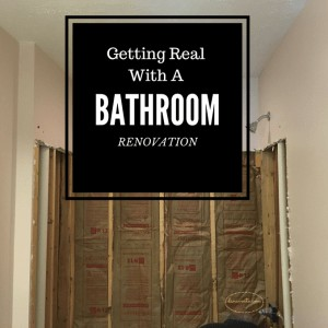 Getting Real With A Bathroom Renovation