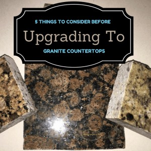 5 Things To Consider Before Upgrading To Granite Countertops