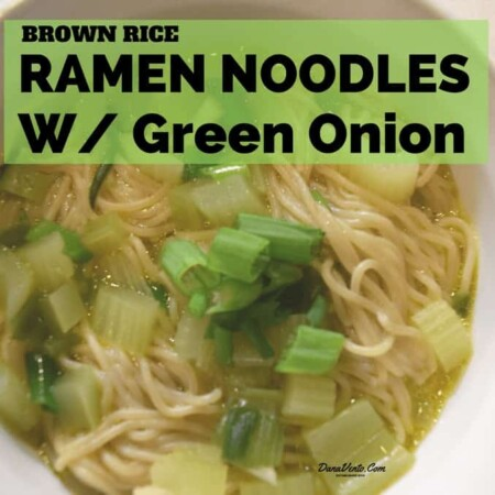 Brown Rice Ramen Noodles with Green Onions, Veggie Broth, Vegetarian, meatless, meatless meal, meatless recipe, food, foodies, cooking, fast cooking, induction top recipe, stove top, easy meal, green onions, broth, butter, recipe, recipes, easy eats, broth, cook, fast coking, Gluten Free