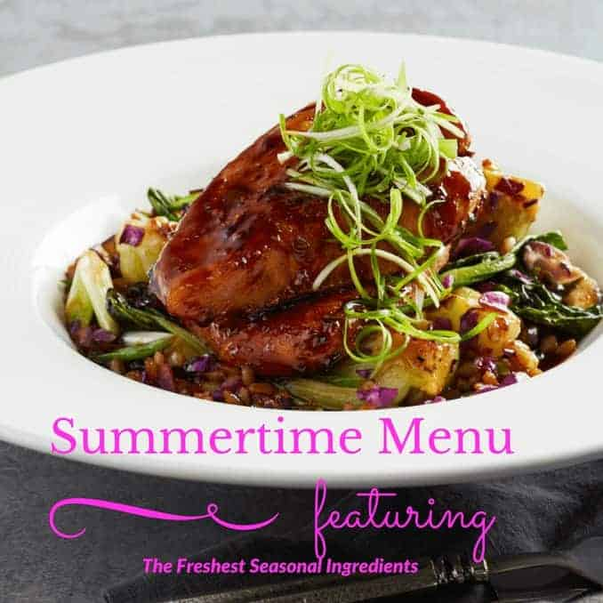 Summertime Menu Featuring the Freshest Seasonal Ingredients