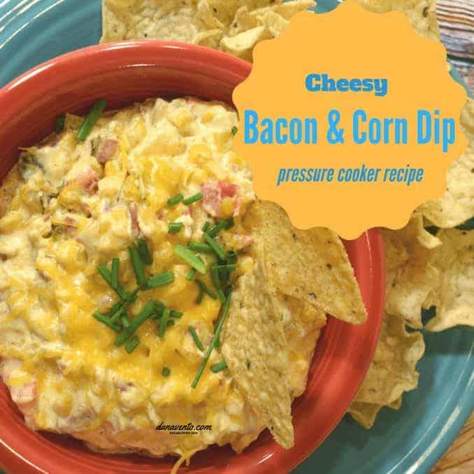 cheesy bacon corn dip for pressure cooker
