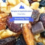 Simple and Sophisticated Trail Mix Snacking Tips