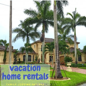 Why Vacation Home Rentals Are Great Family Lodging Options