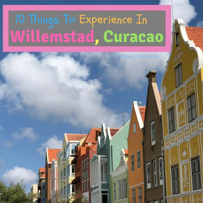 10 Things To Experience in Willemstad Curacao