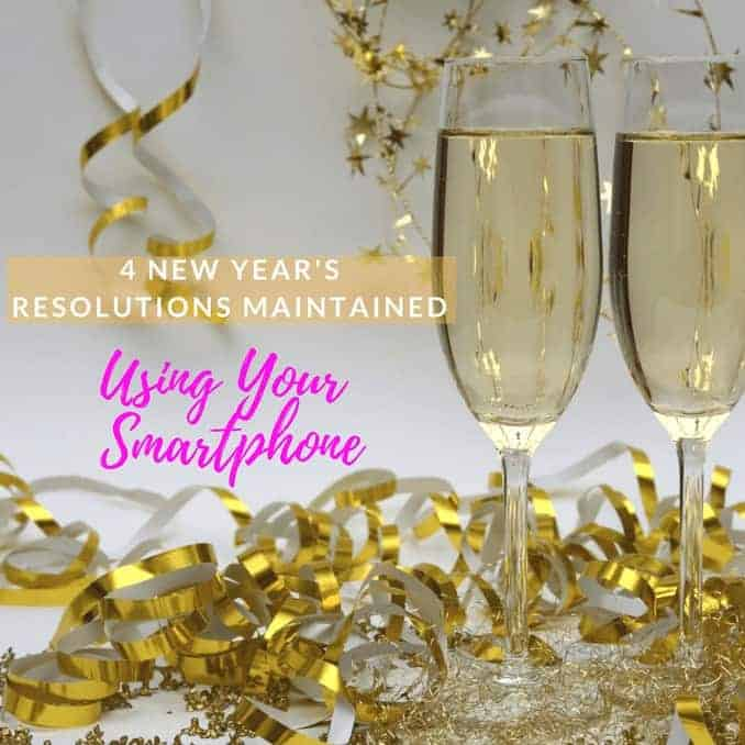 4 New Year's Resolutions Maintained By Using Your Smartphone
