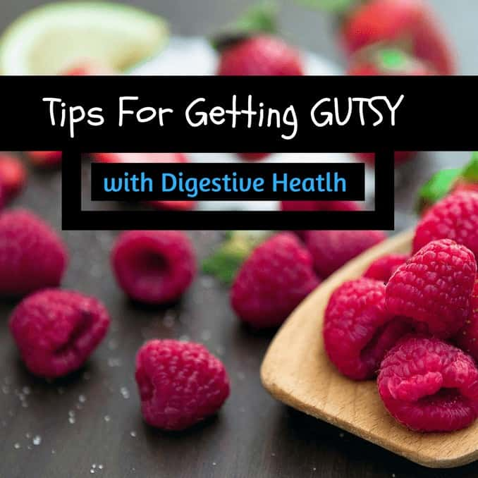 Tips For Getting Gutsy With Digestive Health