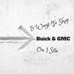5 Ways To Shop Buick and GMC On 1 Site