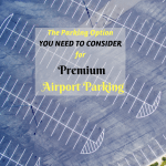 Parking Option You Need To Consider For Premium Airport Parking