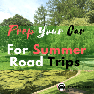 Prep Your Car For Summer Road Trips and Vacation