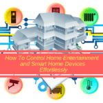 How To Control Home Entertainment and Smart Home Devices Effortlessly