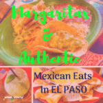 Margaritas and Authentic Mexican Eats in El Paso