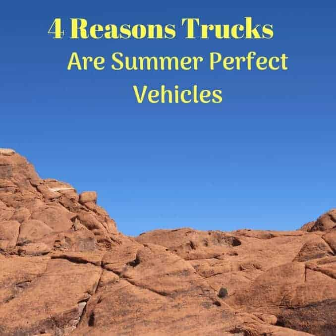 4 Reasons Trucks Are Summer Perfect Vehicles
