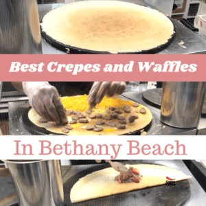 Best Crepes and Waffles In Bethany Beach
