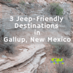 3 Jeep Friendly Destinations in Gallup, New Mexico